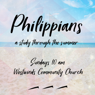 Philippians - A study through the Summer