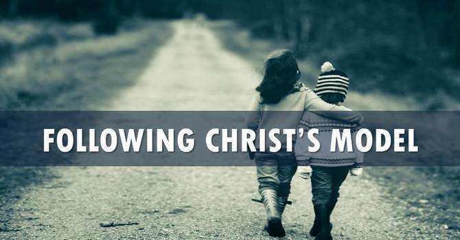 Following Christ's Model