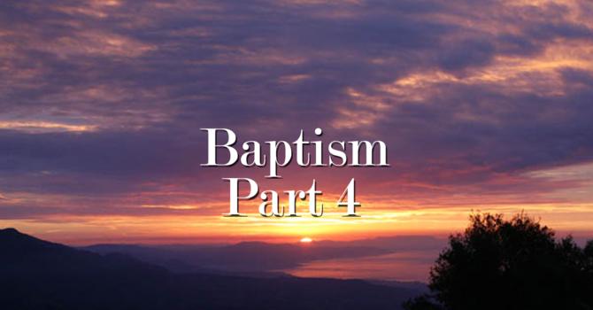 Baptism Part 4