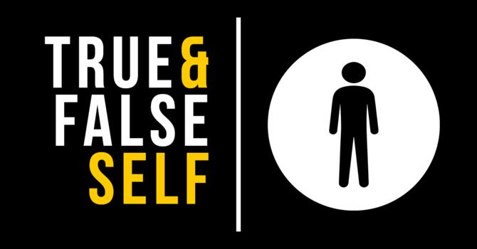 The False Self: Part 2