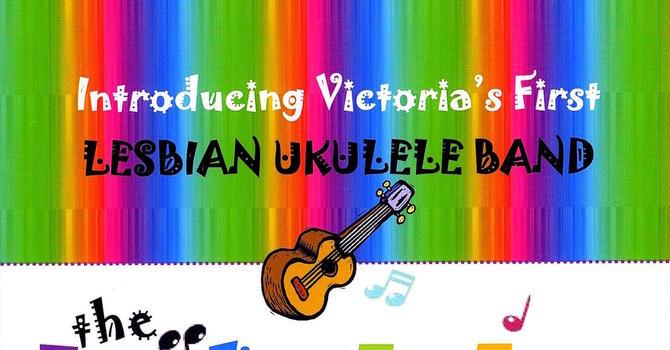 Victoria's FIRST Lesbian Ukulele Band image
