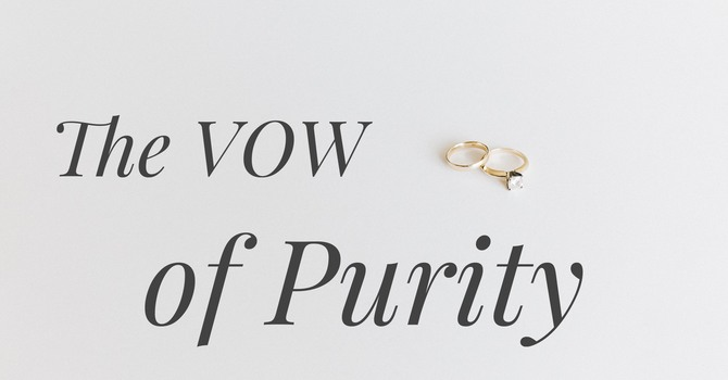 #4 - The VOW of Purity