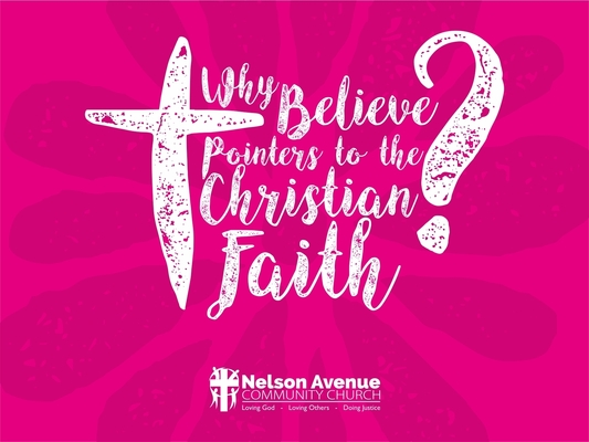 Why Believe -- Pointers To The Christian Faith8