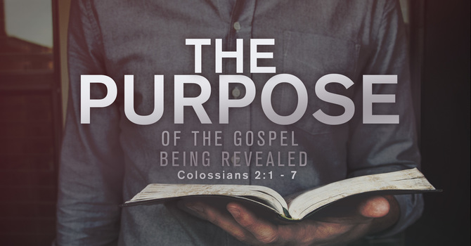 The Purpose of the Gospel Being Revealed