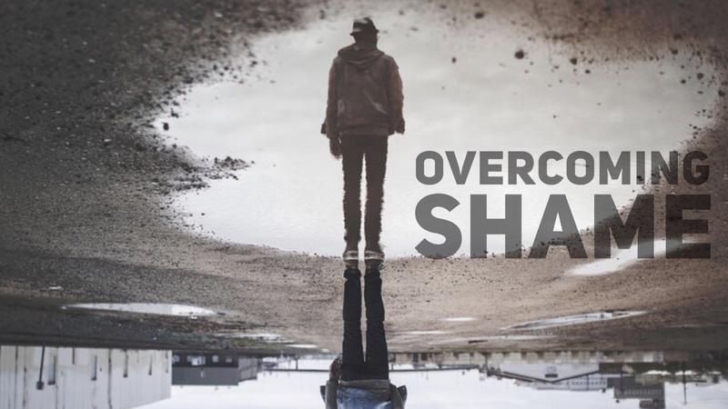 #2 - Overcoming Shame