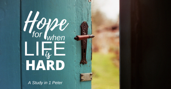 Hope for when Life is Hard