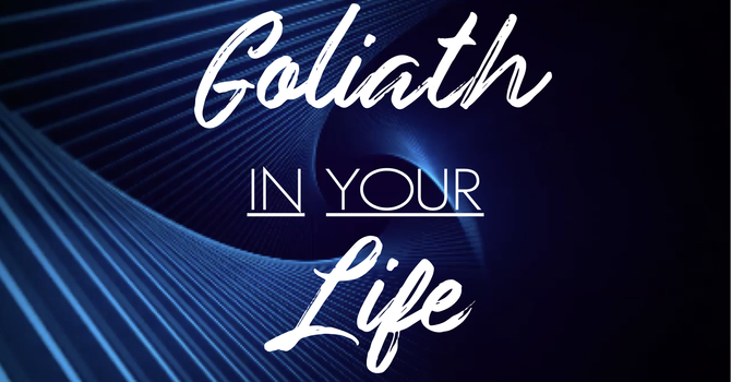 Goliath In Your Life
