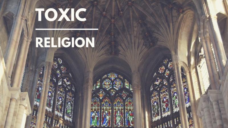 #5 - Toxic Religion