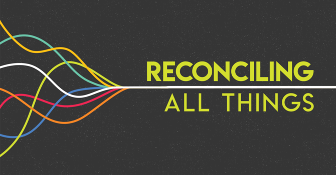 Reconciling All Things image