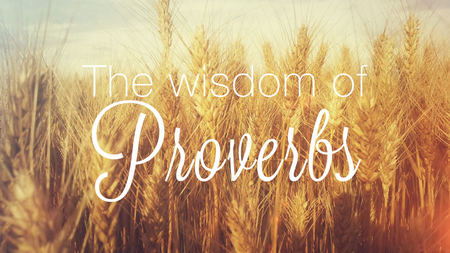 """Wisdom fo Living""  - Proverbs series"