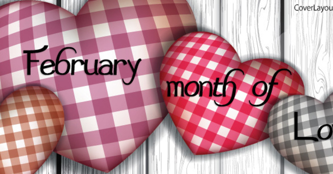 February is the Month of Love! image