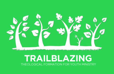 Trailblazing - Theological Formation for Youth Ministry
