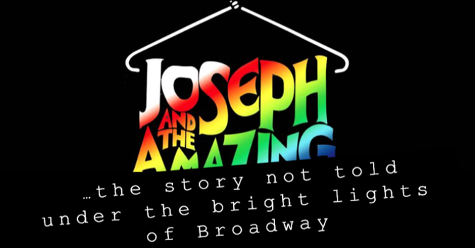 Joseph...The story not told under the bright lights of Broadway