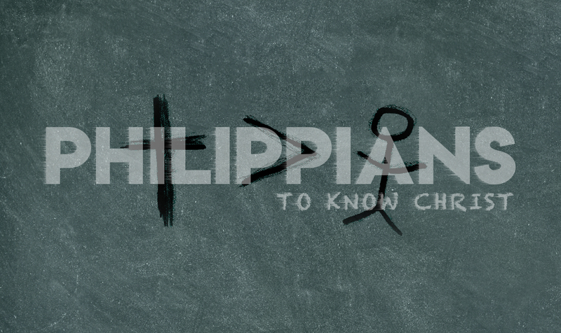 "Philippians ""To Know Christ"" Series.  Phil 1:27-2:4"