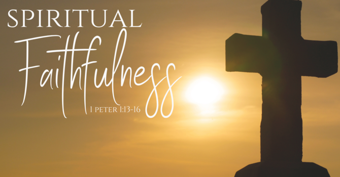 Toward Spiritual Faithfulness in 2019