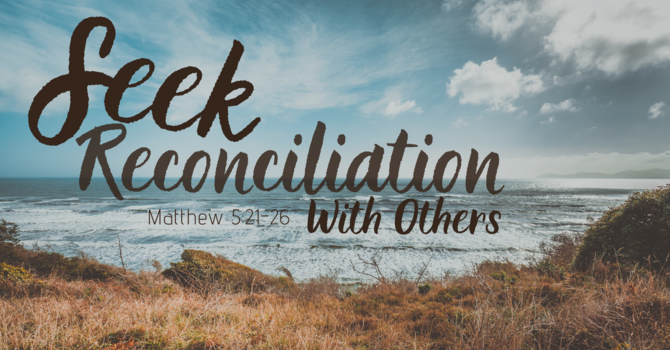 Seek Reconciliation With Others