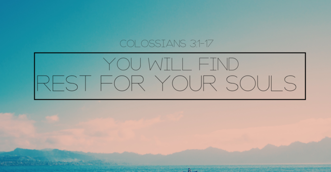 You will find Rest for Your Soul