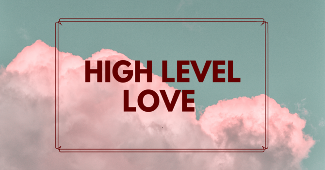 High Level Love