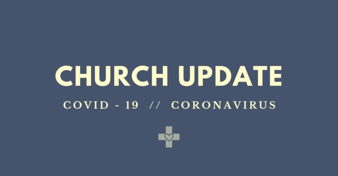 CHURCH UPDATE - COVID-19 image