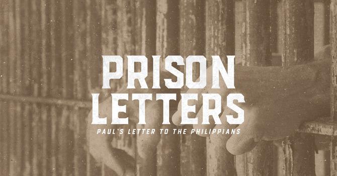 Prison Letters Series: Philippians - Part One