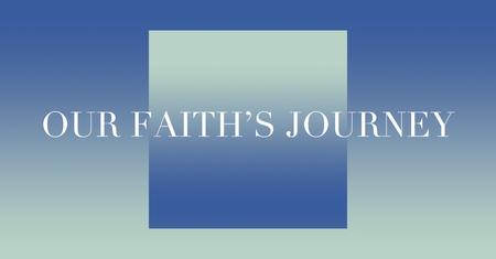Our Faith's Journey