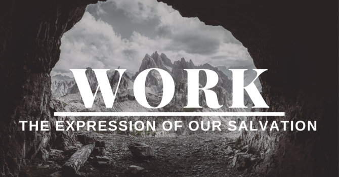 Work: The Exprssion of Our Salvation