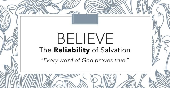 Believe: Reliability of Salvation