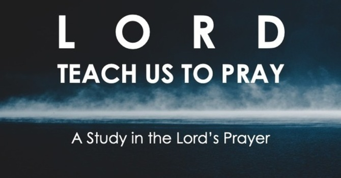 Deliverance | Lord Teach Us to Pray