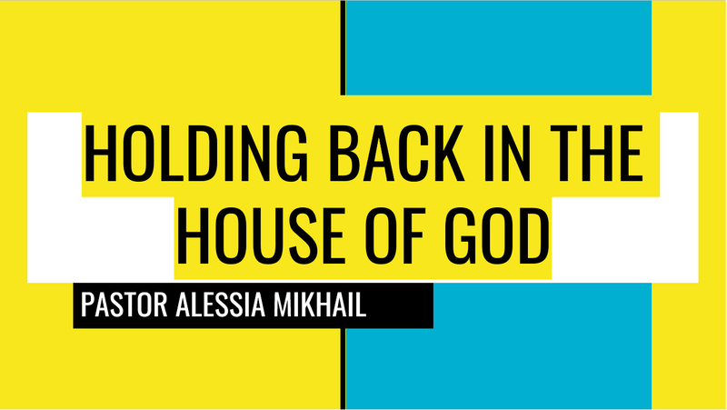 Holding Back In The House of GOD