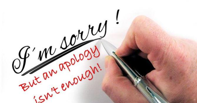 WHEN AN APOLOGY ISN'T ENOUGH