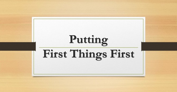 Putting First Things First image