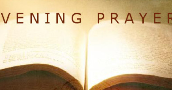 Evening Prayer Service for Sunday, June 23, 2019