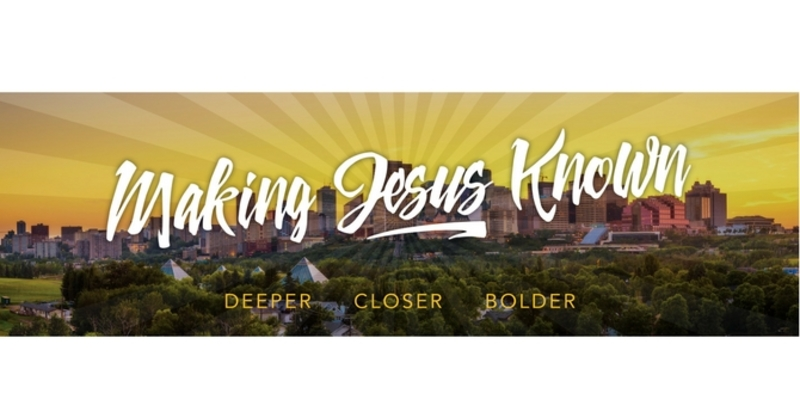 """""""Our Vision - Making Jesus Known"""""""