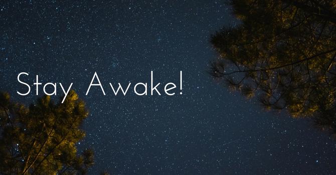 Stay Awake!