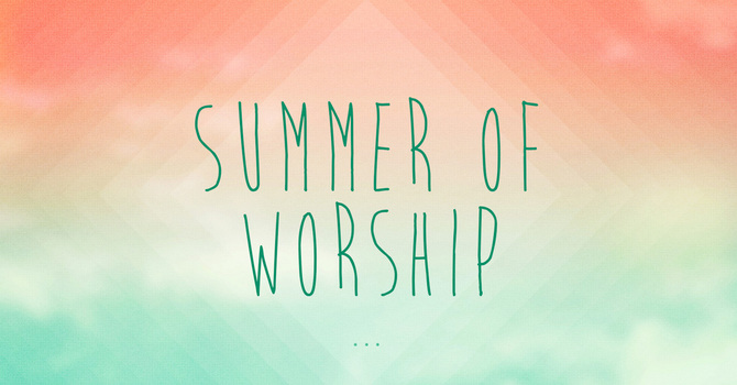 Summer of Worship image