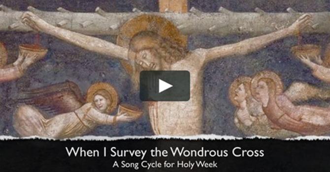 Day 3 - When I Survey the Wondrous Cross image