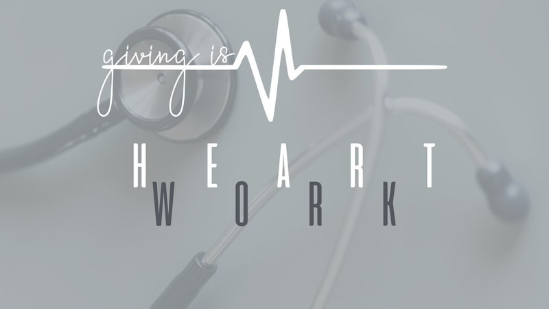 Giving Is Heart Work (Pt. 2)