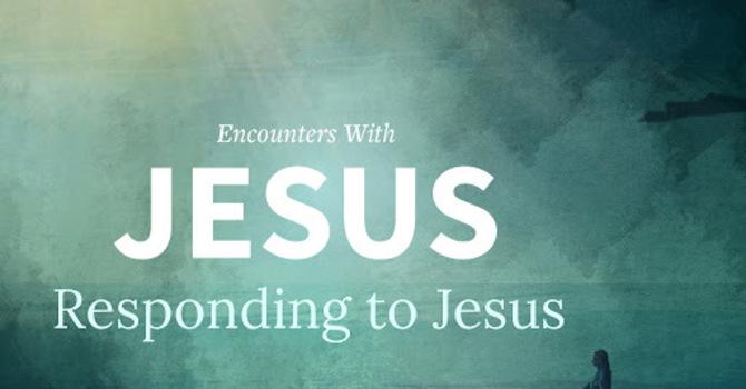 Responding to Jesus