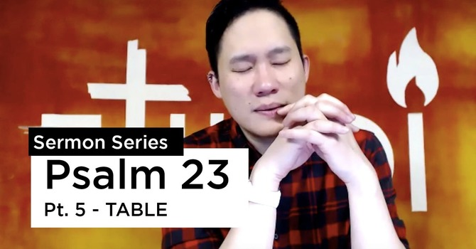 Psalms 23:5 | The Table