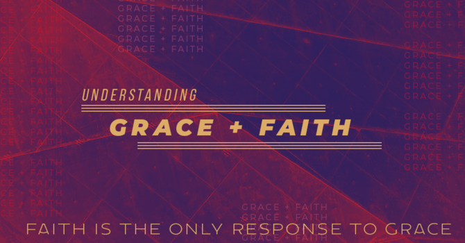 Faith is The Only Response To Grace