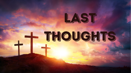 Last Thoughts