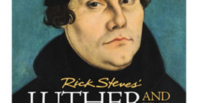 Rick Steves' Luther and the Reformation image