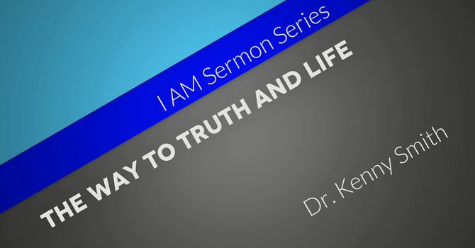 The Way to Truth and Life