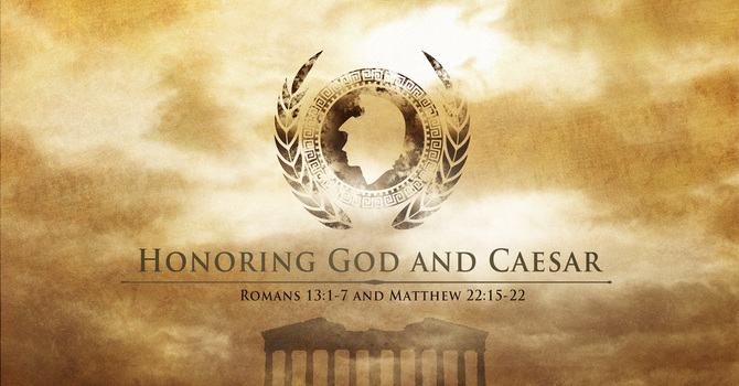 Honoring God and Caesar
