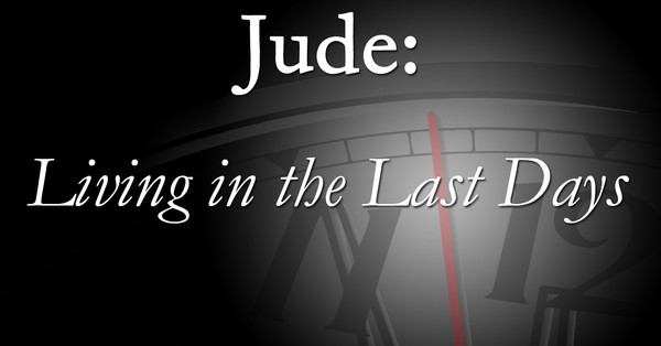 Jude: Living In The Last Days