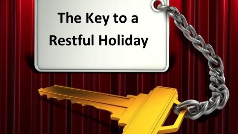 The Key to a Restful Holiday