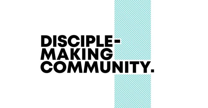 A Disciple-Making Community
