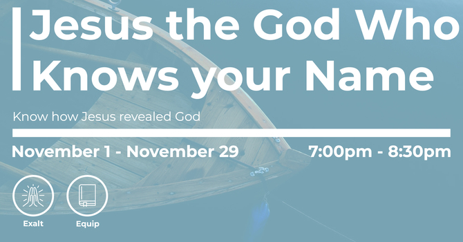Bible Study: Jesus - The God Who Knows Your Name