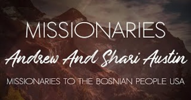 Andrew & Shari Austin Missionaries To Bosnian People USA