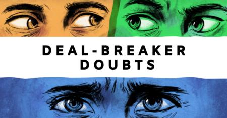 Deal Breaker Doubts